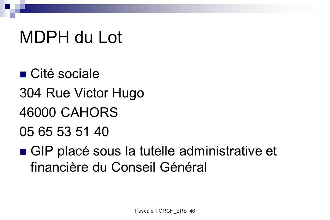 MDPH du Lot Cité sociale 304 Rue Victor Hugo 46000 CAHORS 05 65 53 51 40 GIP placé sous la tutelle administrative et financière du Conseil Général Pas