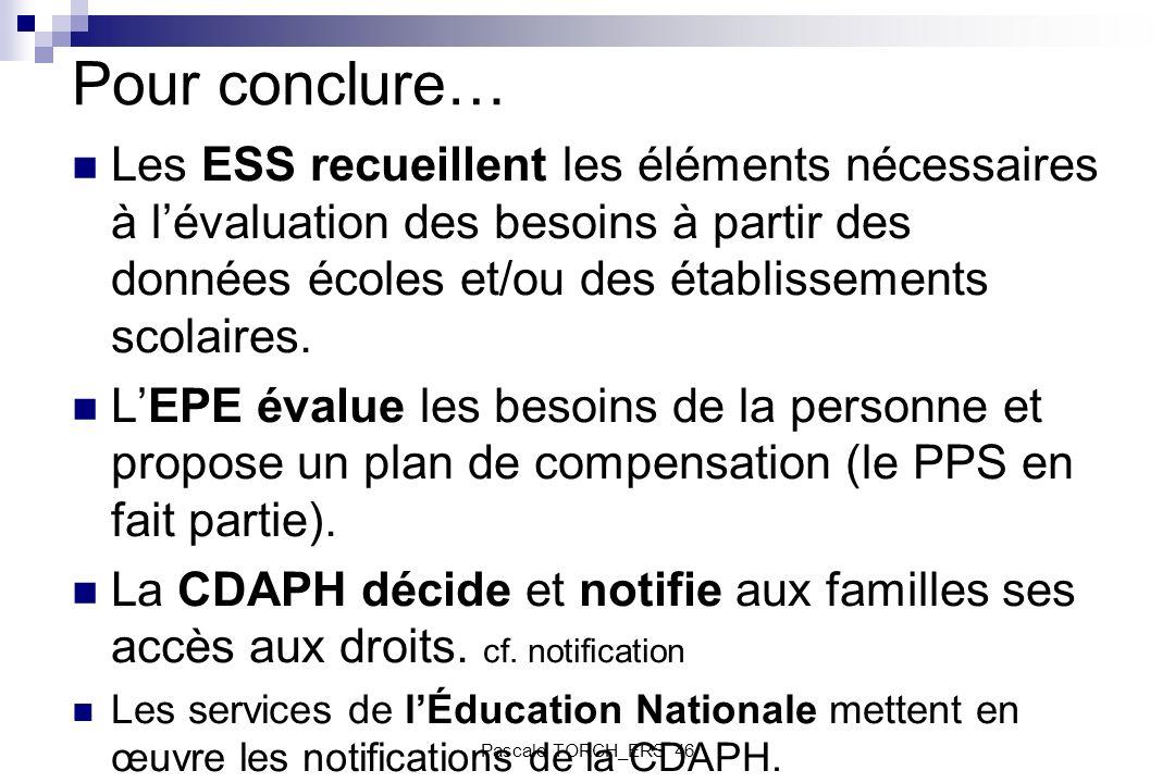 Pour conclure… Les ESS recueillent les éléments nécessaires à lévaluation des besoins à partir des données écoles et/ou des établissements scolaires.