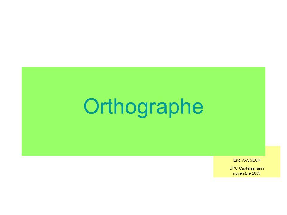 Des pistes dactivités en orthographe .