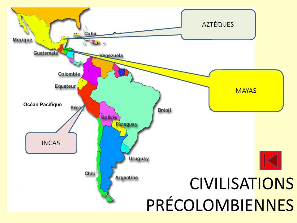 CIVILISATIONS PRÉCOLOMBIENNES MAYAS AZTÈQUES INCAS