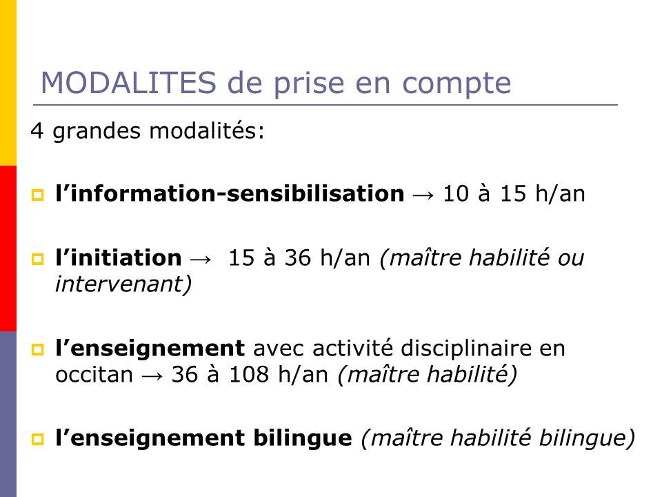 MODALITES de prise en compte 4 grandes modalités: linformation-sensibilisation 10 à 15 h/an linitiation 15 à 36 h/an (maître habilité ou intervenant)