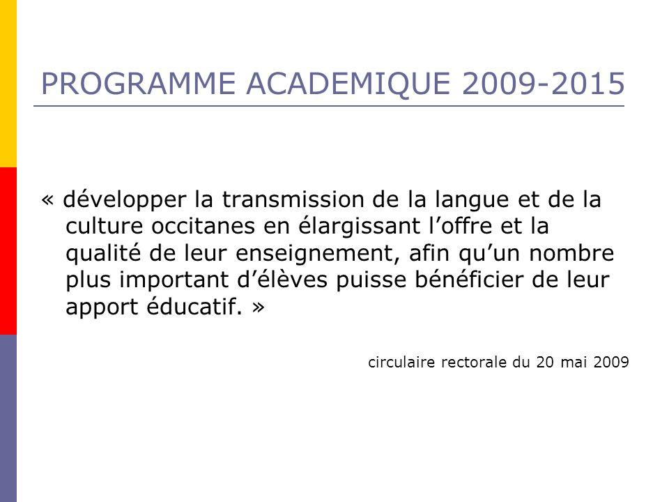 PROGRAMME ACADEMIQUE 2009-2015 « développer la transmission de la langue et de la culture occitanes en élargissant loffre et la qualité de leur enseig