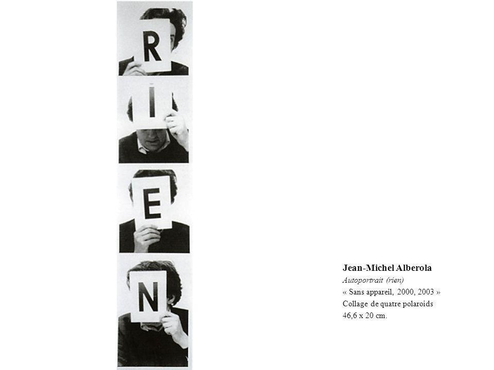 Jean-Michel Alberola Autoportrait (rien) « Sans appareil, 2000, 2003 » Collage de quatre polaroids 46,6 x 20 cm.