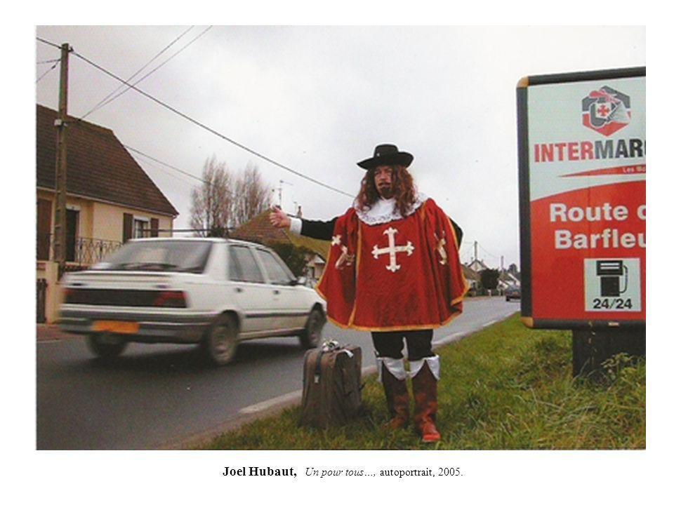 Joel Hubaut, Un pour tous…, autoportrait, 2005.
