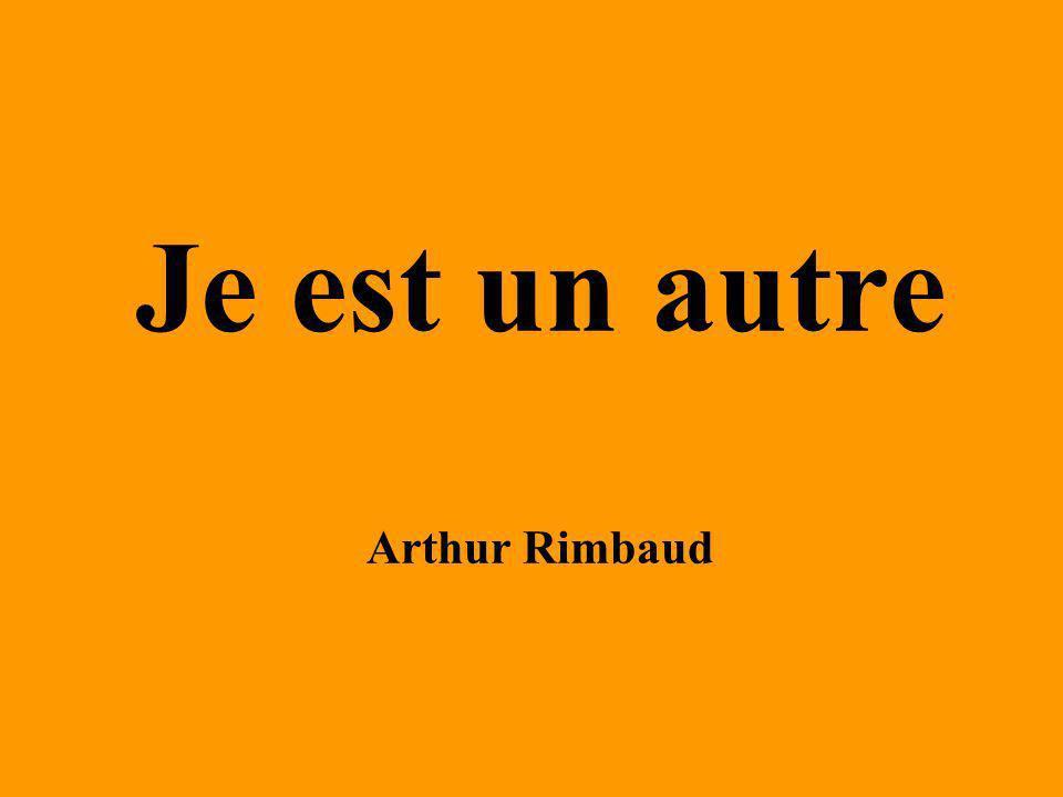 Je est un autre Arthur Rimbaud