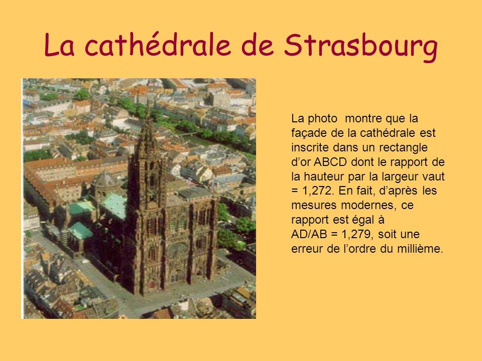 La cathédrale de Strasbourg La photo montre que la façade de la cathédrale est inscrite dans un rectangle dor ABCD dont le rapport de la hauteur par l