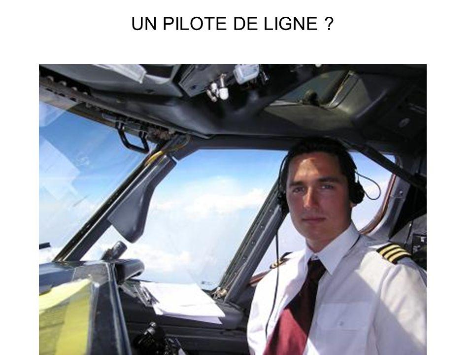 UN PILOTE DE LIGNE ?
