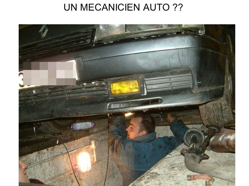 UN MECANICIEN AUTO ??