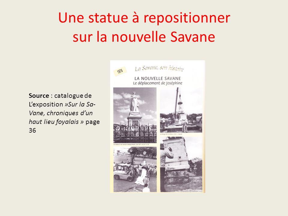Une statue à repositionner sur la nouvelle Savane Source : catalogue de Lexposition »Sur la Sa- Vane, chroniques dun haut lieu foyalais » page 36