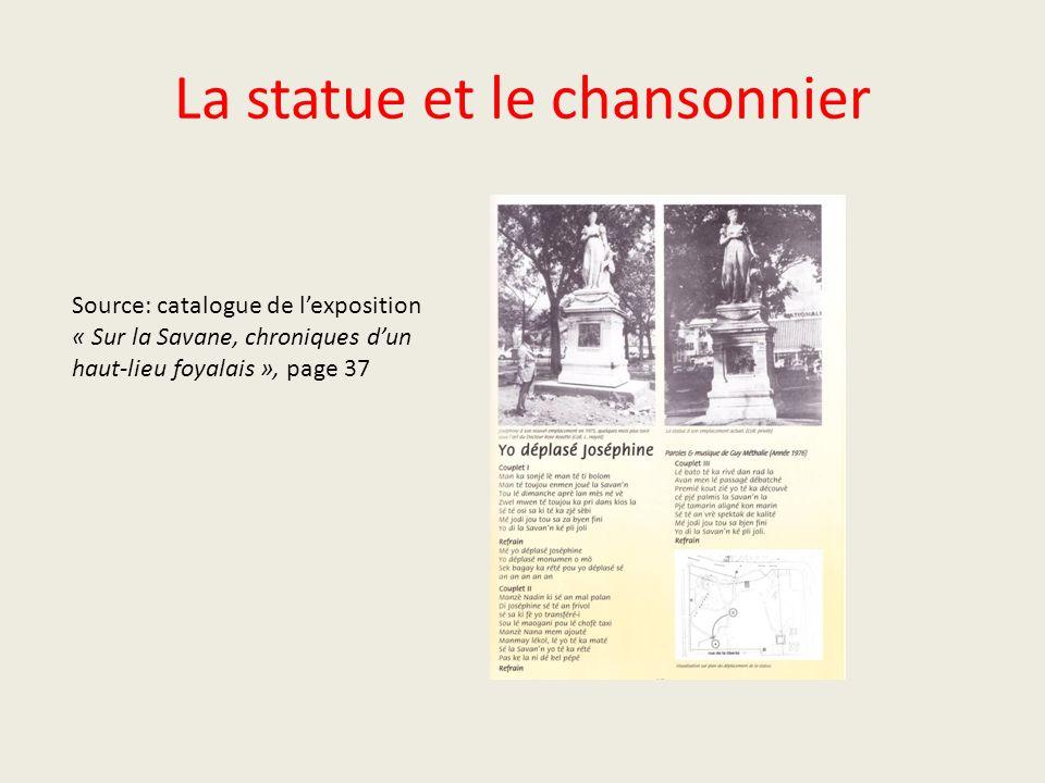 La statue et le chansonnier Source: catalogue de lexposition « Sur la Savane, chroniques dun haut-lieu foyalais », page 37