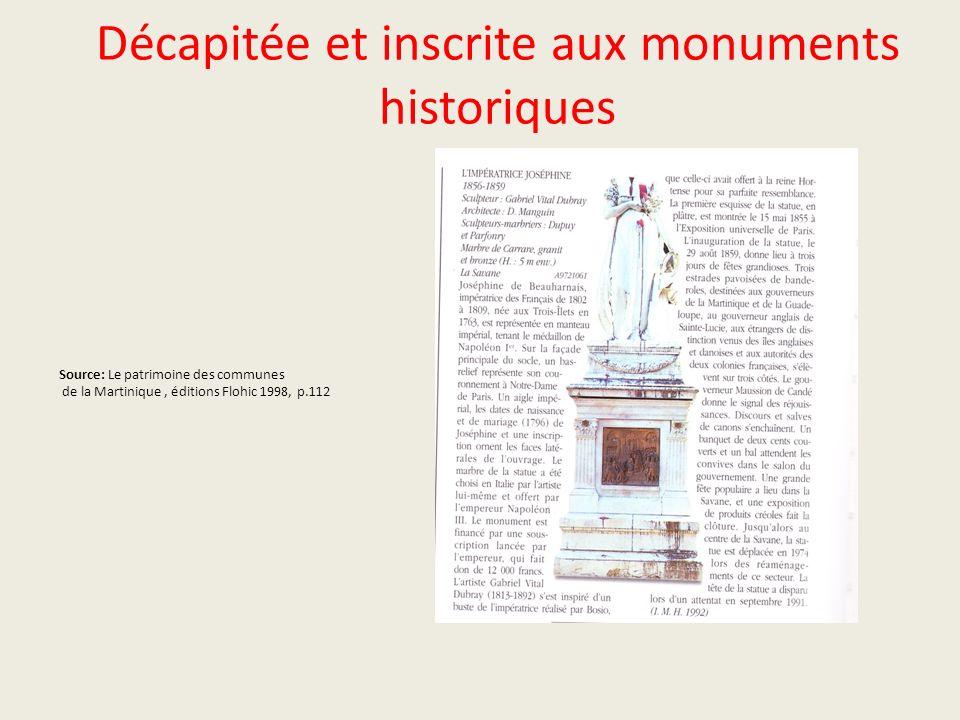 Décapitée et inscrite aux monuments historiques Source: Le patrimoine des communes de la Martinique, éditions Flohic 1998, p.112