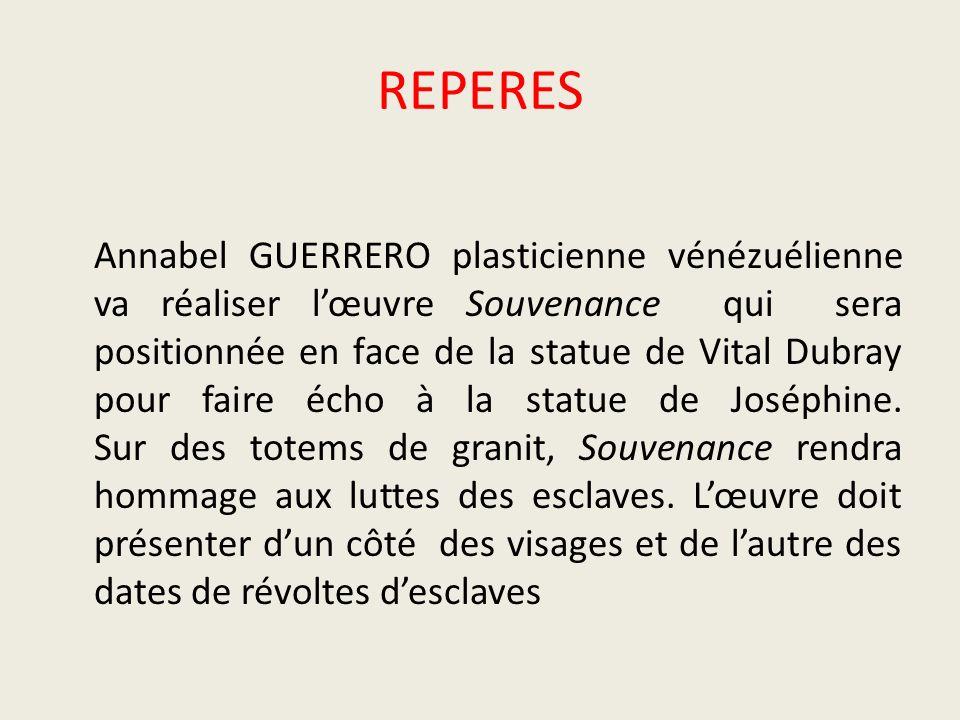 REPERES Annabel GUERRERO plasticienne vénézuélienne va réaliser lœuvre Souvenance qui sera positionnée en face de la statue de Vital Dubray pour faire