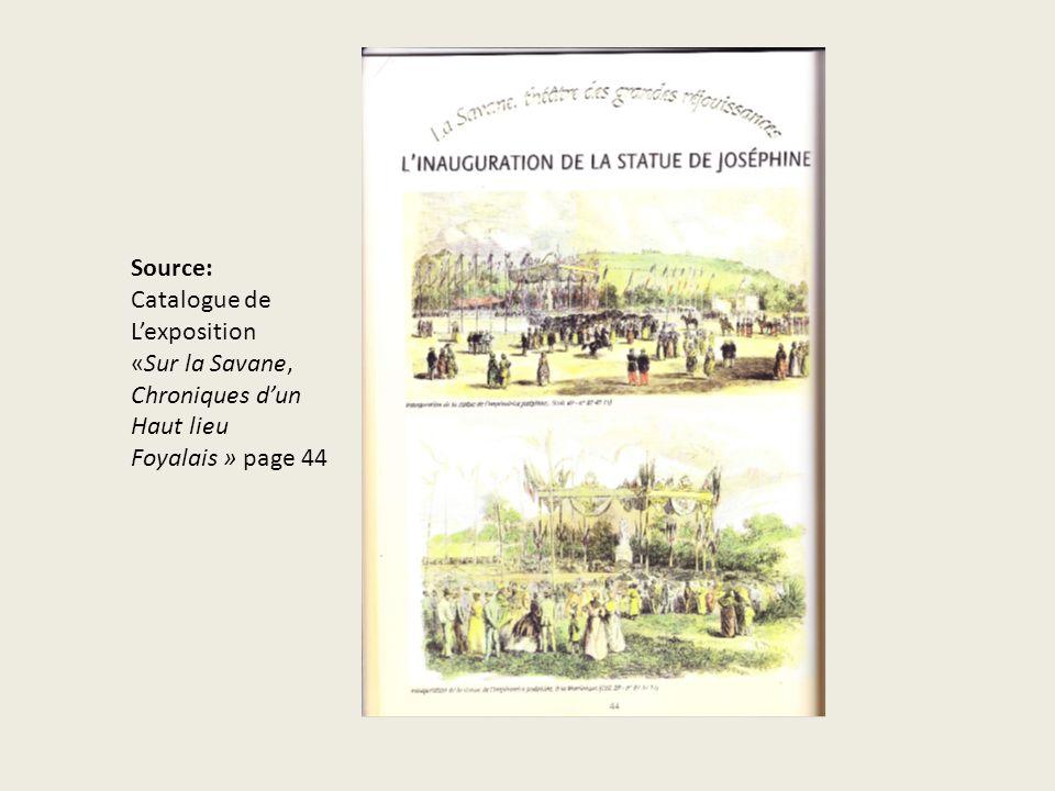 Source: page du catalogue: S Source: Catalogue de Lexposition «Sur la Savane, Chroniques dun Haut lieu Foyalais » page 44
