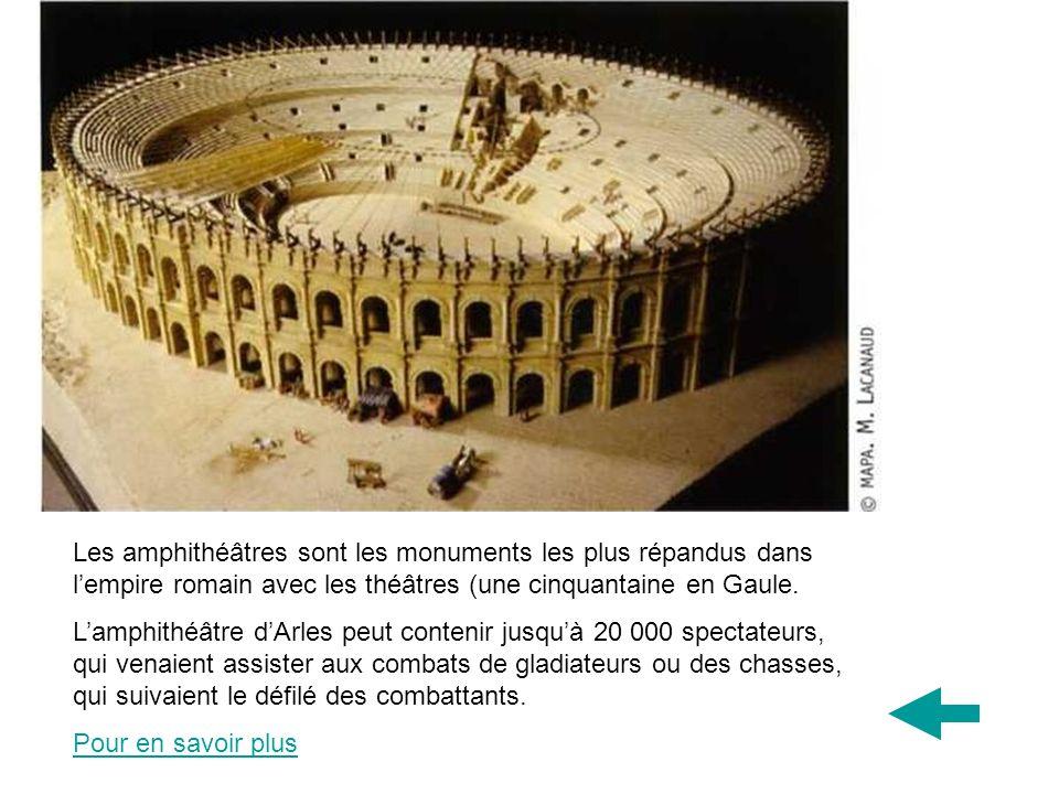 Les amphithéâtres sont les monuments les plus répandus dans lempire romain avec les théâtres (une cinquantaine en Gaule. Lamphithéâtre dArles peut con