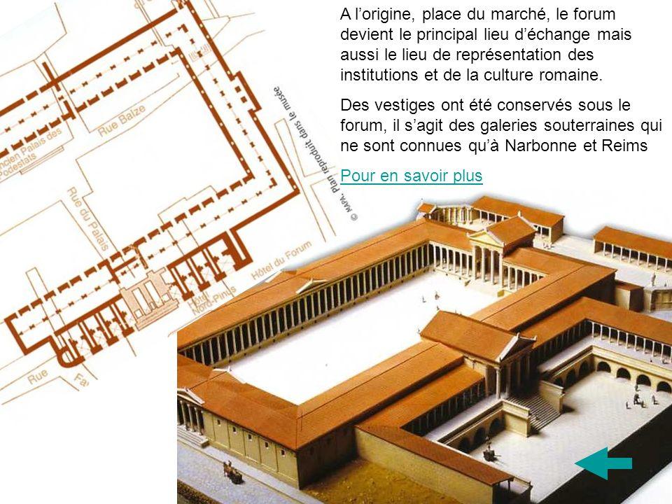 A lorigine, place du marché, le forum devient le principal lieu déchange mais aussi le lieu de représentation des institutions et de la culture romain