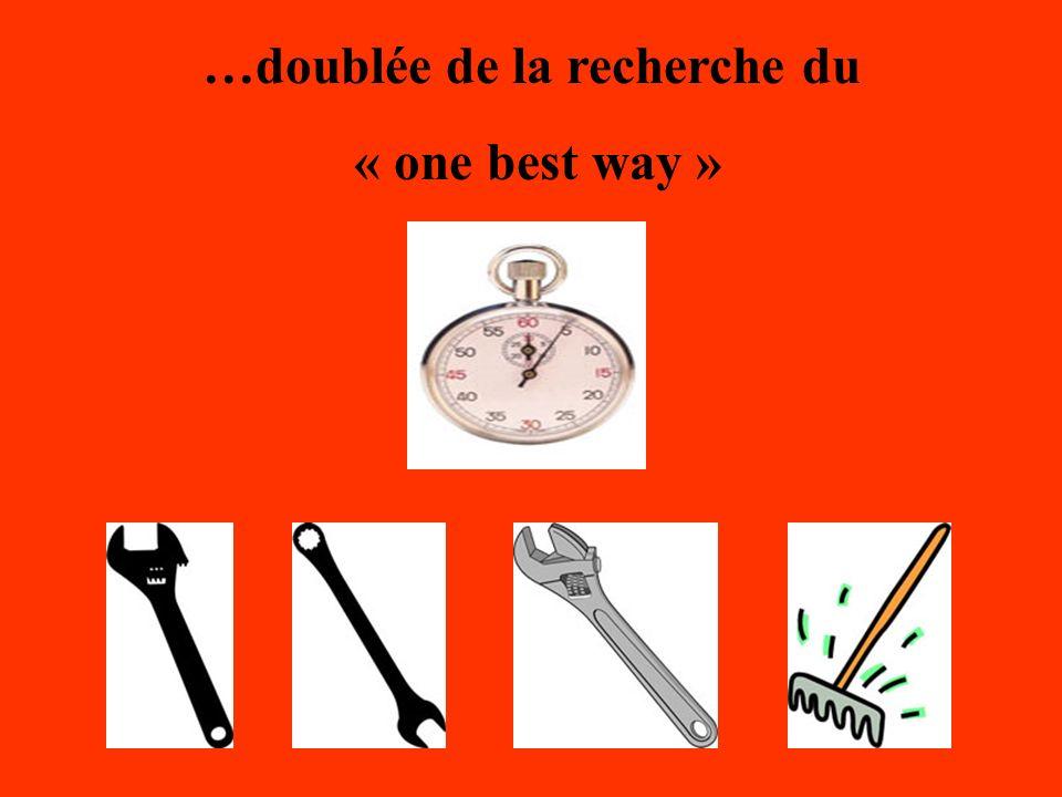 …doublée de la recherche du « one best way »