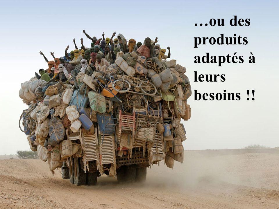 …ou des produits adaptés à leurs besoins !!
