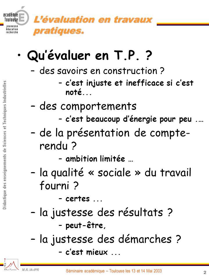 2 Didactique des enseignements de Sciences et Techniques Industrielles Séminaire académique – Toulouse les 13 et 14 Mai 2003 M.R.