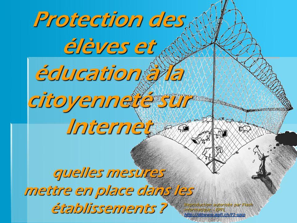 Protection des élèves et éducation à la citoyenneté sur Internet quelles mesures mettre en place dans les établissements ? Reproduction autorisée par