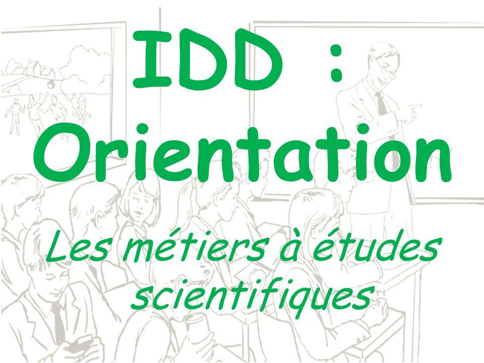 IDD : Orientation Les métiers à études scientifiques