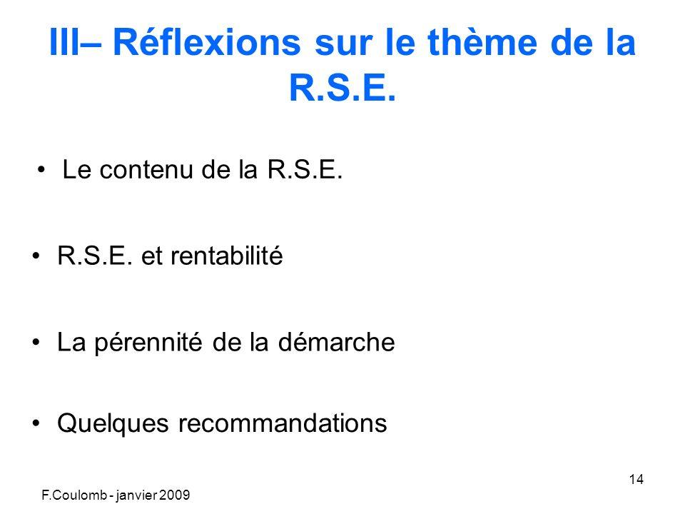 F.Coulomb - janvier 2009 14 III– Réflexions sur le thème de la R.S.E.