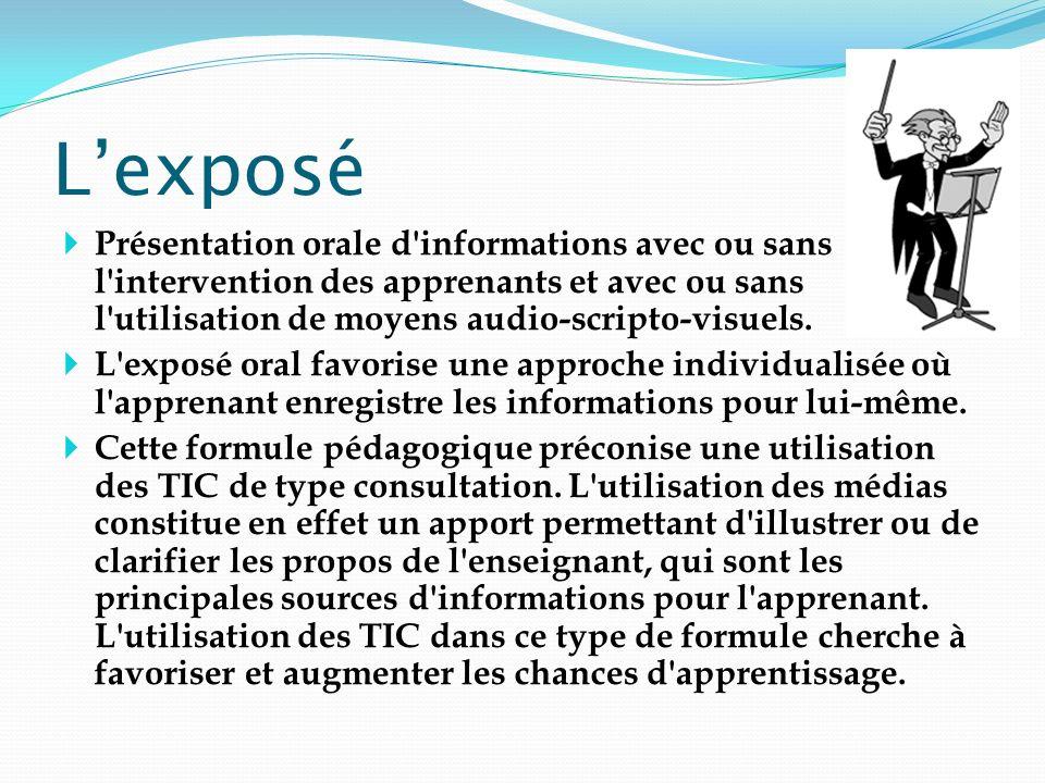 Lexposé Présentation orale d'informations avec ou sans l'intervention des apprenants et avec ou sans l'utilisation de moyens audio-scripto-visuels. L'