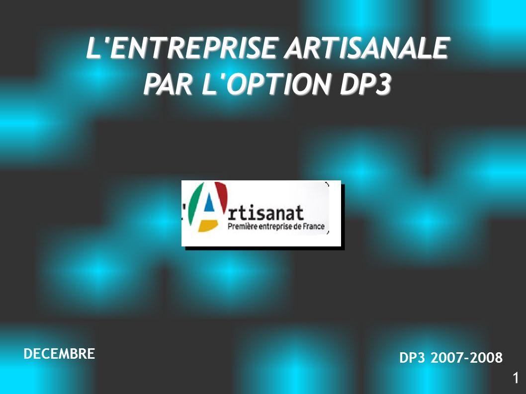 L'ENTREPRISE ARTISANALE PAR L'OPTION DP3 DP3 2007-2008 DECEMBRE 1