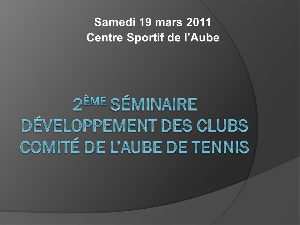 Samedi 19 mars 2011 Centre Sportif de lAube