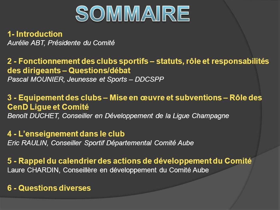 1- Introduction Aurélie ABT, Présidente du Comité 2 - Fonctionnement des clubs sportifs – statuts, rôle et responsabilités des dirigeants – Questions/