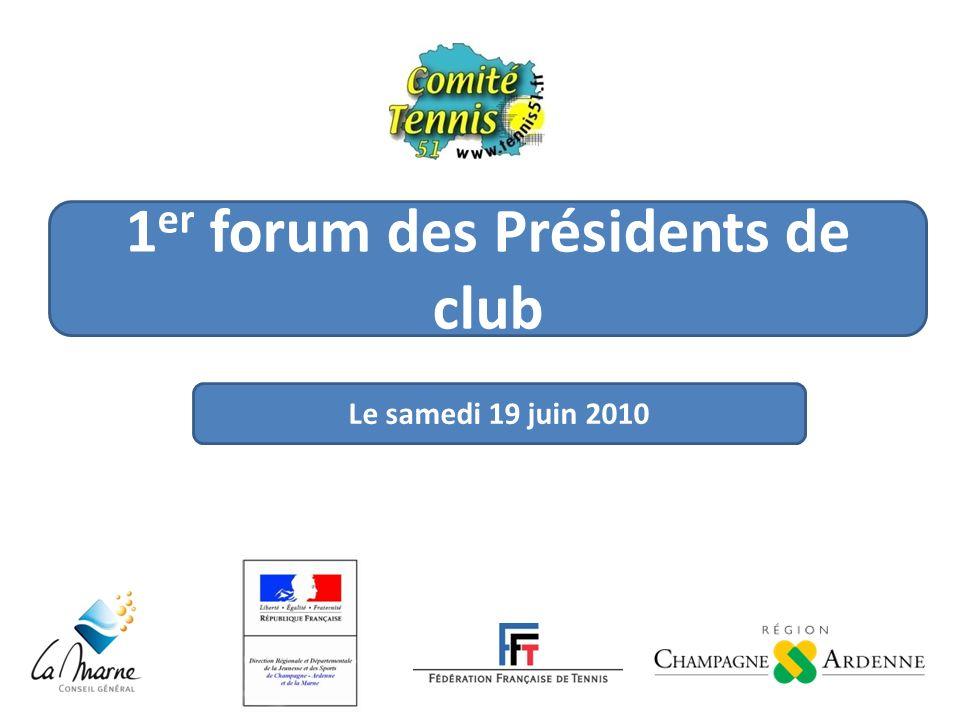1 er forum des Présidents de club Le samedi 19 juin 2010