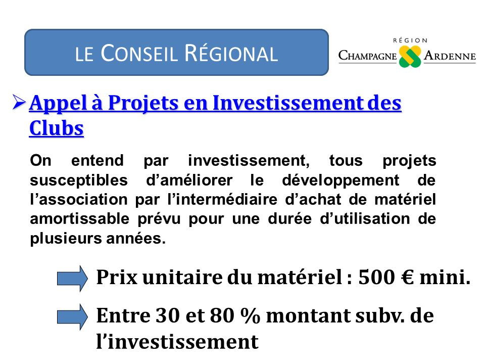 Appel à Projets en Investissement des Clubs Appel à Projets en Investissement des Clubs Prix unitaire du matériel : 500 mini.
