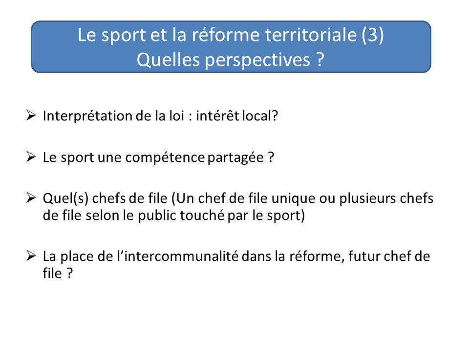 Interprétation de la loi : intérêt local. Le sport une compétence partagée .