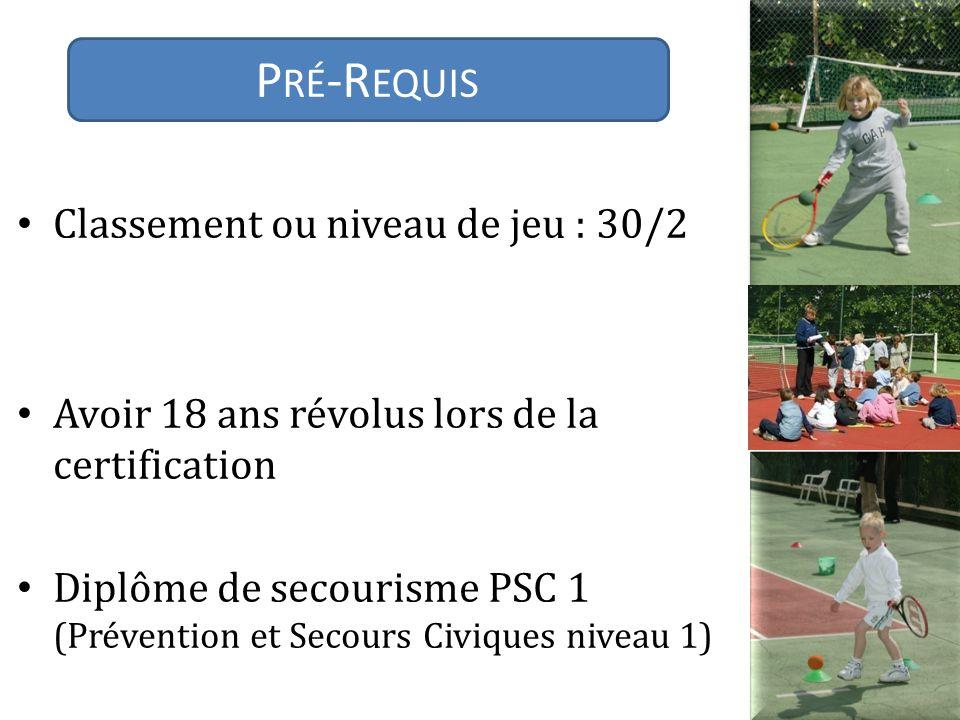 Classement ou niveau de jeu : 30/2 Avoir 18 ans révolus lors de la certification Diplôme de secourisme PSC 1 (Prévention et Secours Civiques niveau 1) PRÉ-REQUIS