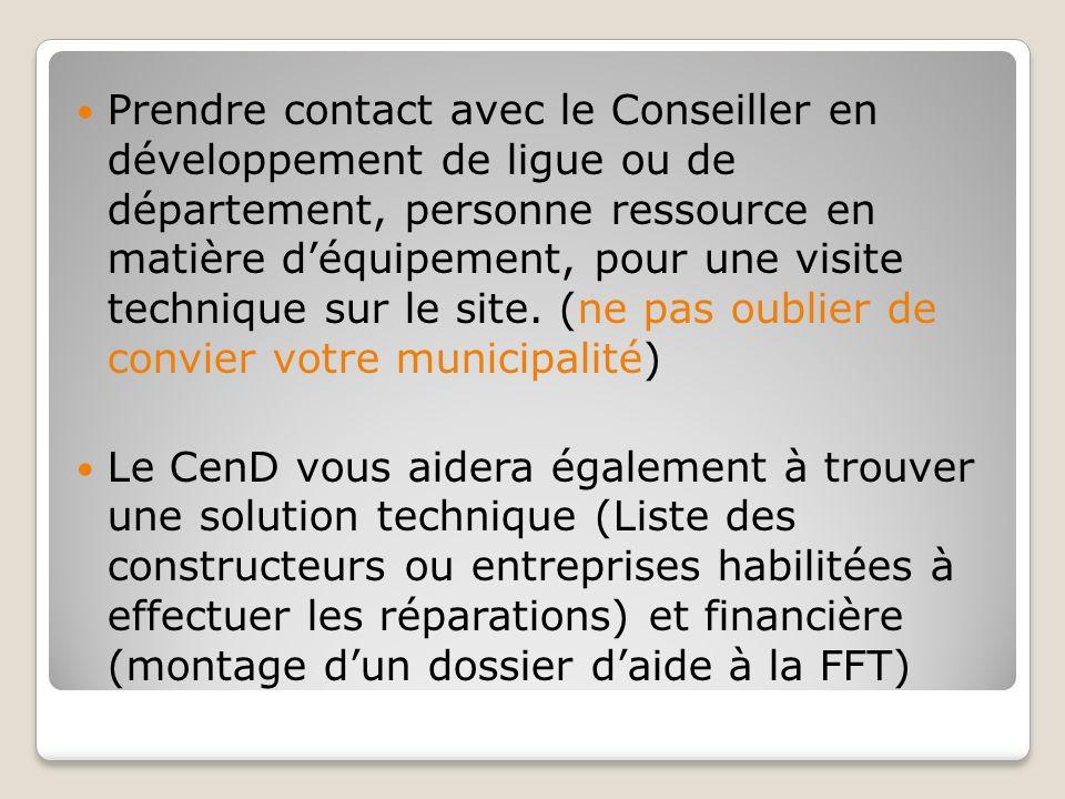 Prendre contact avec le Conseiller en développement de ligue ou de département, personne ressource en matière déquipement, pour une visite technique s