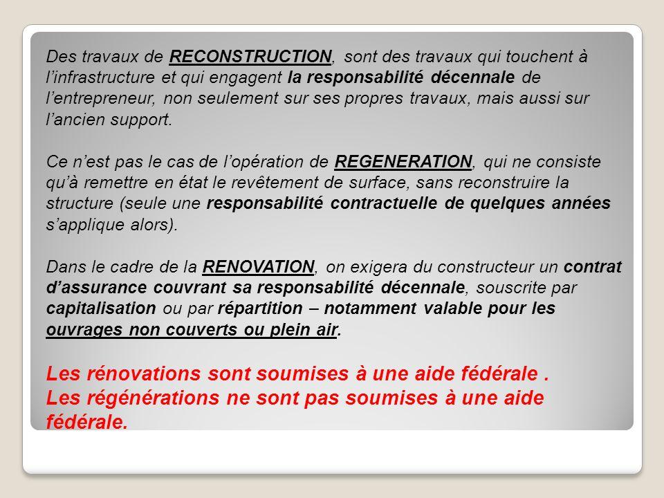 Des travaux de RECONSTRUCTION, sont des travaux qui touchent à linfrastructure et qui engagent la responsabilité décennale de lentrepreneur, non seule