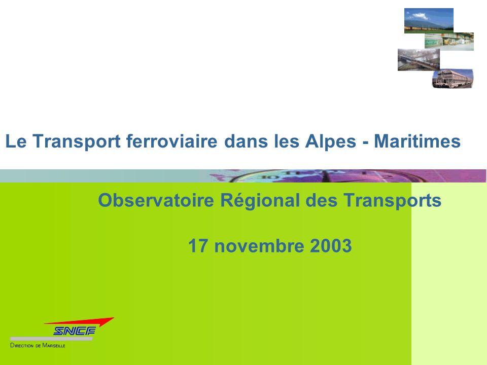 Le Transport ferroviaire dans les Alpes - Maritimes Observatoire Régional des Transports 17 novembre 2003