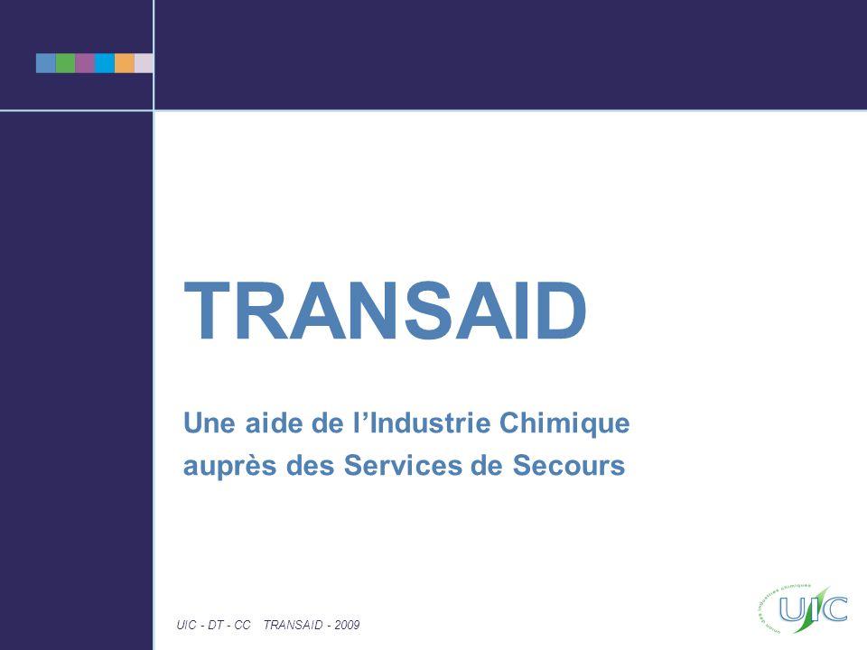 TRANSAID Une aide de lIndustrie Chimique auprès des Services de Secours UIC - DT - CCTRANSAID - 2009