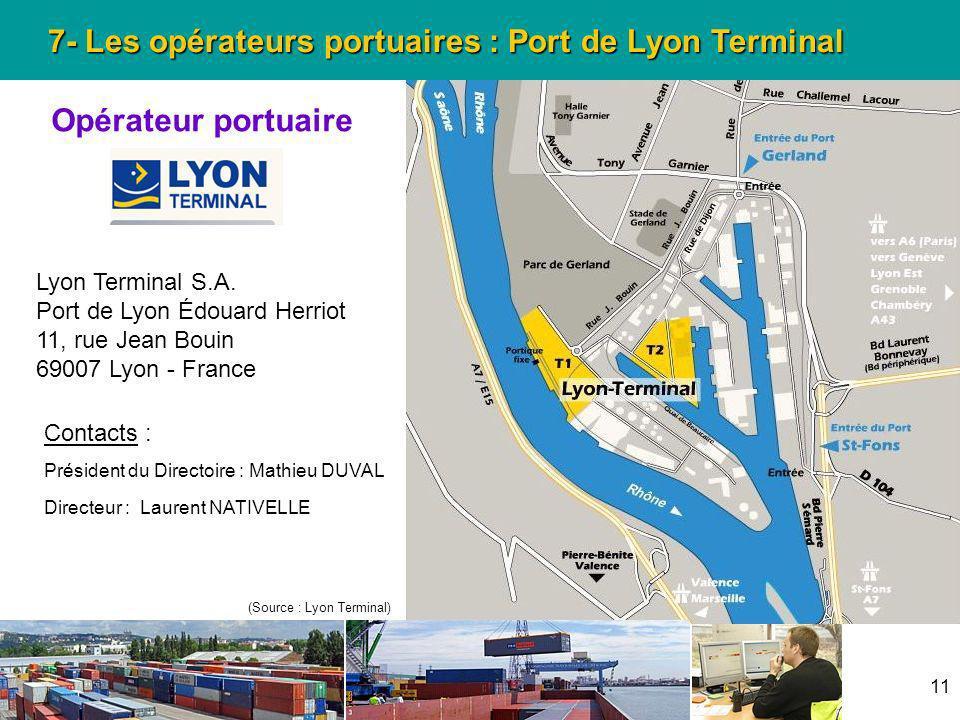 11 7- Les opérateurs portuaires : Port de Lyon Terminal Opérateur portuaire Lyon Terminal S.A. Port de Lyon Édouard Herriot 11, rue Jean Bouin 69007 L