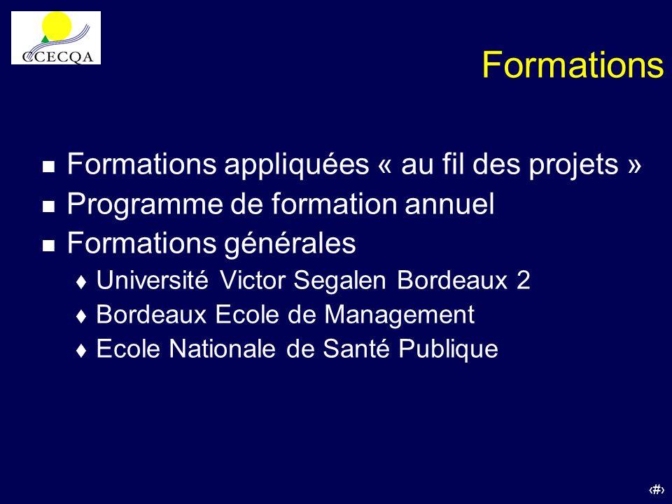 18 Formations n Formations appliquées « au fil des projets » n Programme de formation annuel n Formations générales t Université Victor Segalen Bordea