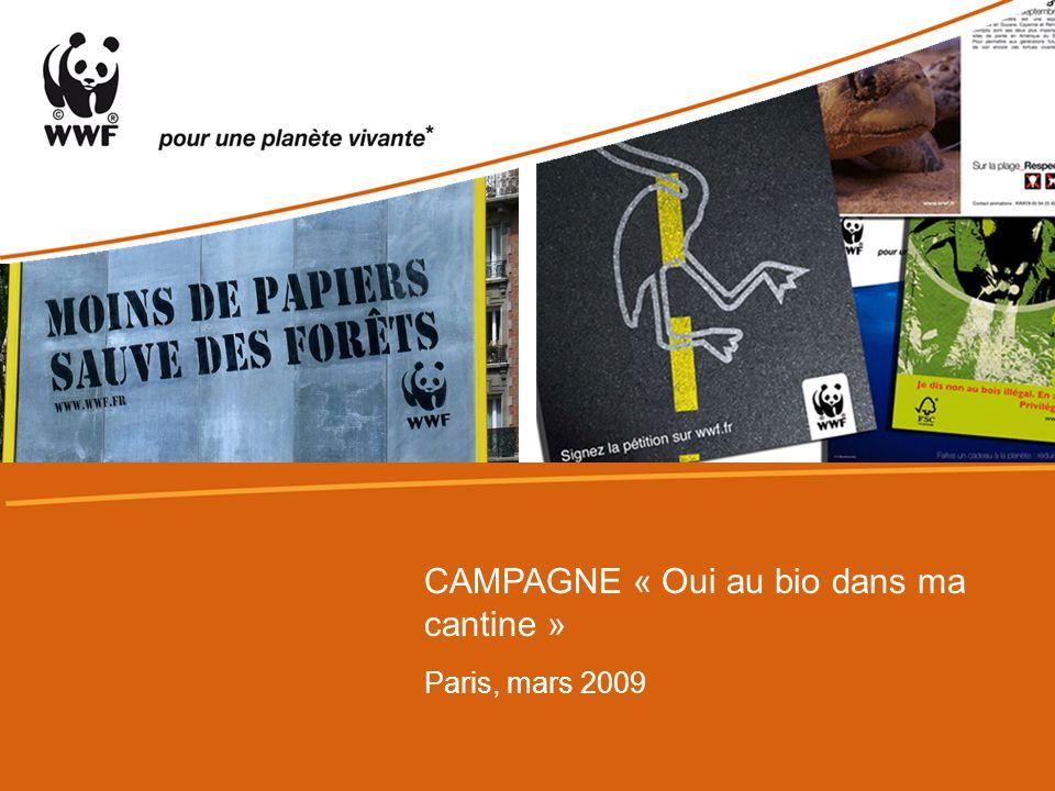 Paris, mars 2009 CAMPAGNE « Oui au bio dans ma cantine »