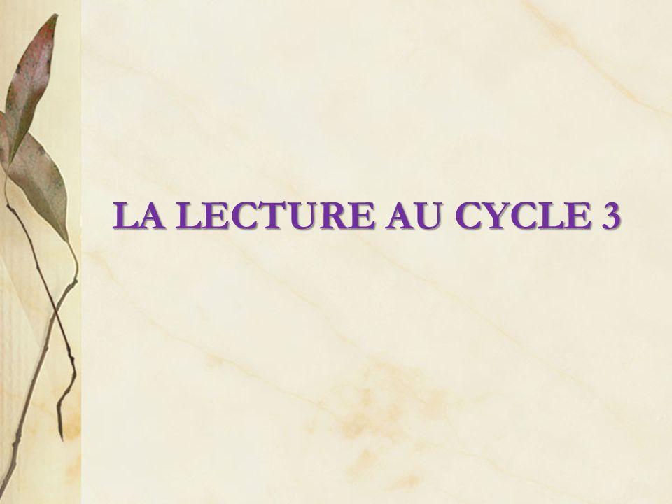 LA LECTURE AU CYCLE 3