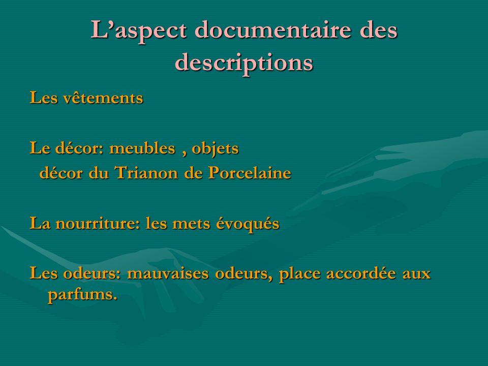 Laspect documentaire des descriptions Les vêtements Le décor: meubles, objets décor du Trianon de Porcelaine décor du Trianon de Porcelaine La nourrit
