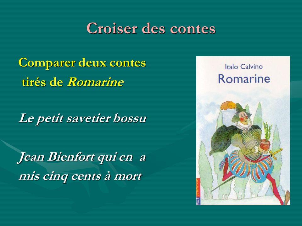 Croiser des contes Comparer deux contes tirés de Romarine tirés de Romarine Le petit savetier bossu Jean Bienfort qui en a mis cinq cents à mort