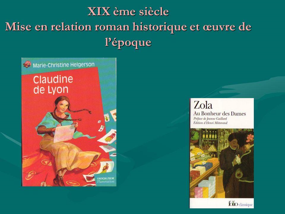 XIX ème siècle Mise en relation roman historique et œuvre de lépoque