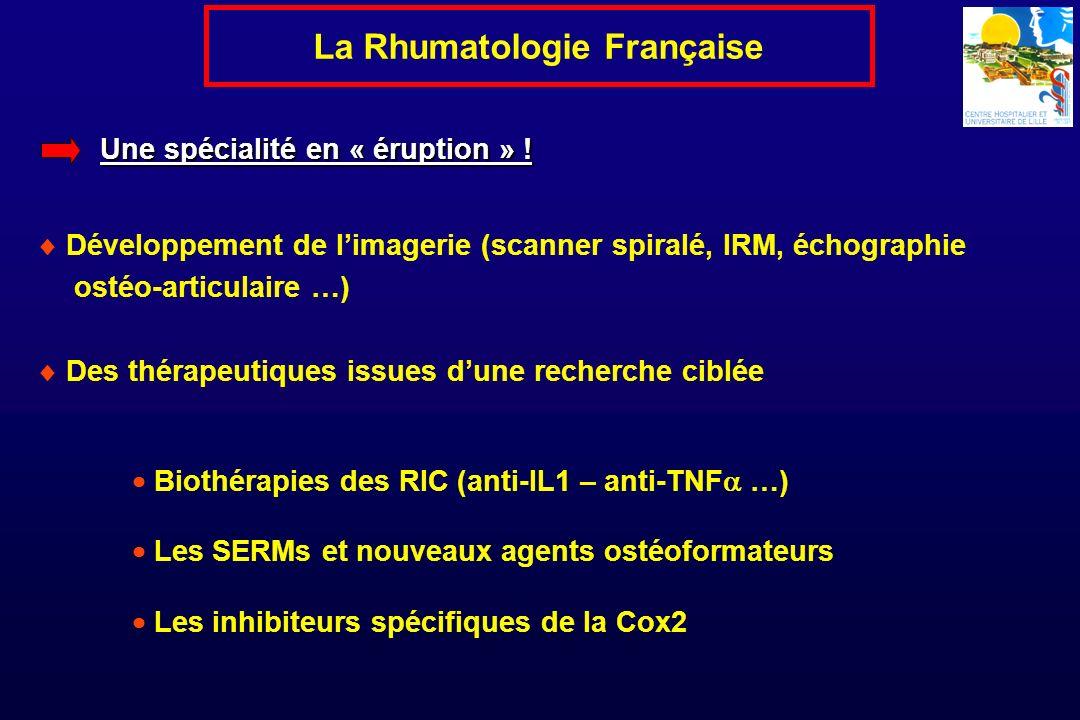 Une spécialité en « éruption » ! La Rhumatologie Française Développement de limagerie (scanner spiralé, IRM, échographie ostéo-articulaire …) Des thér