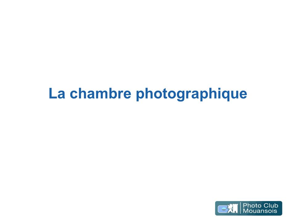 La chambre photographique