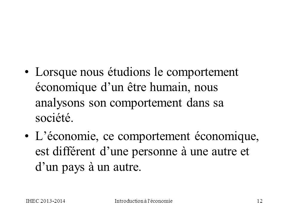 Lorsque nous étudions le comportement économique dun être humain, nous analysons son comportement dans sa société. Léconomie, ce comportement économiq