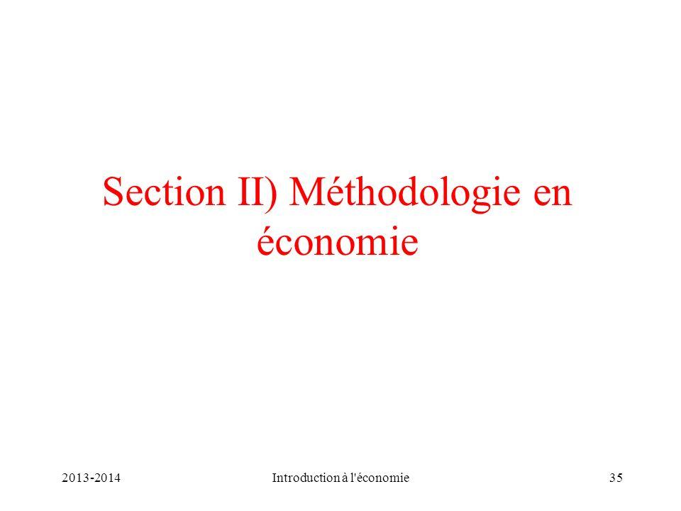 Section II) Méthodologie en économie 35Introduction à l'économie 2013-2014