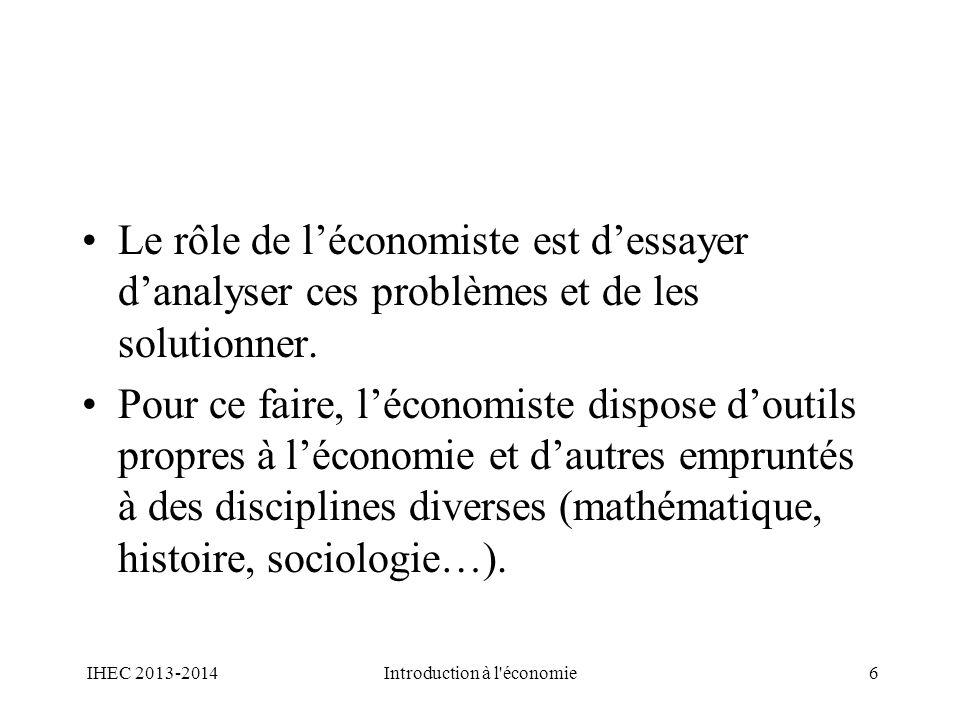 Le rôle de léconomiste est dessayer danalyser ces problèmes et de les solutionner. Pour ce faire, léconomiste dispose doutils propres à léconomie et d