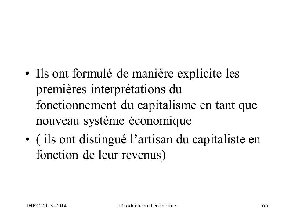 Ils ont formulé de manière explicite les premières interprétations du fonctionnement du capitalisme en tant que nouveau système économique ( ils ont d